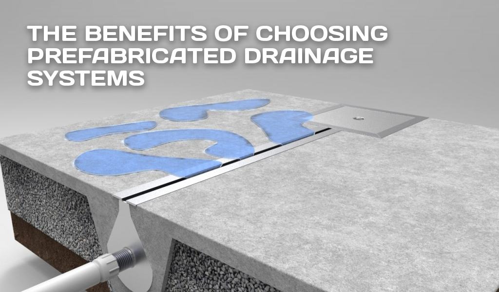 The Benefits of Choosing Prefabricated Drainage Systems Header