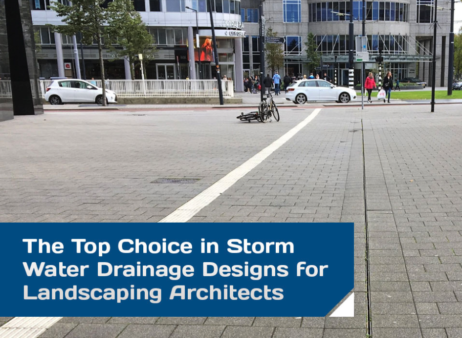 The Top Choice in Storm Water Drainage Designs for
